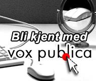 Bli kjent med Vox Publica