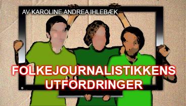 Folkejournalistikkens utfordringer