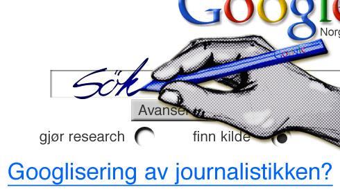 Skjer det en googlisering av journalistikken?