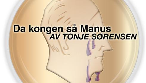 «- Tårene rant da Kongen så Max Manus»