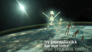 Ny journalistikk for nye tider