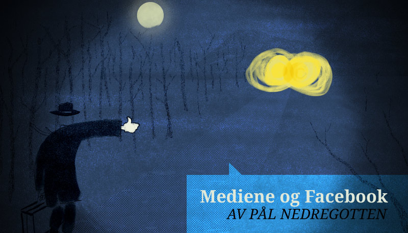 Mediene og Facebook: «It's complicated»