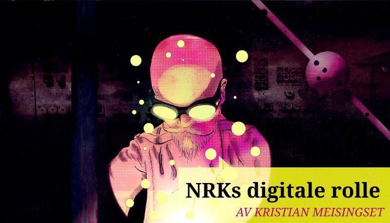 En ny digital visjon for NRK
